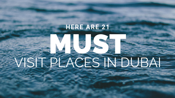 21 PLACES TO VISIT INDUBAI