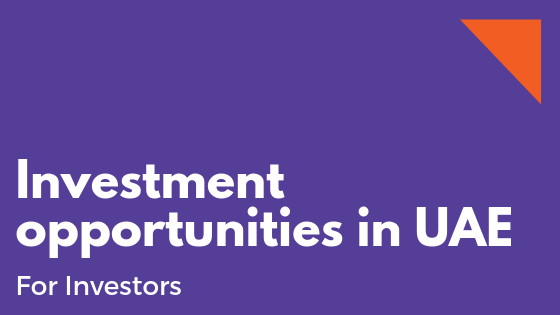 Investment opportunities in UAE – ForInvestors